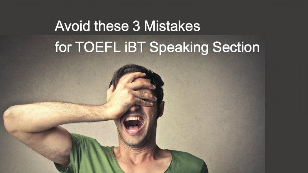 TOEFLのSpeakingセクションでやってしまいがちな3つのミスとその解決法